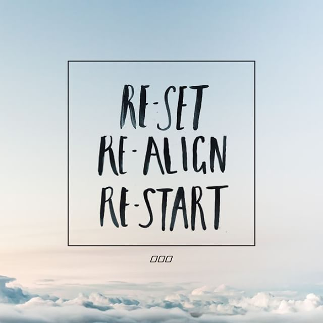 Re-set / Re-align / Re-start